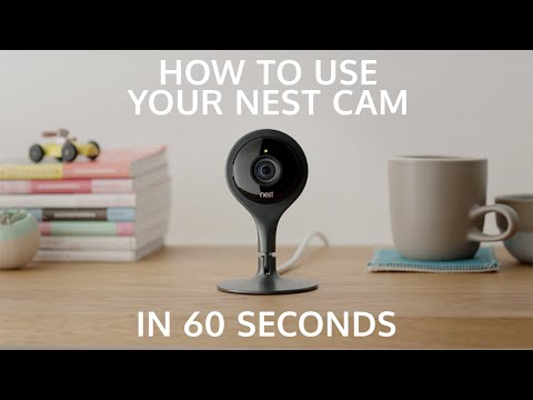 How to use the Nest Cam in 60 seconds Howcast Tech