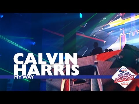 Download Calvin Harris - 'My Way' (Live At Capital's Jingle Bell Ball 2016)