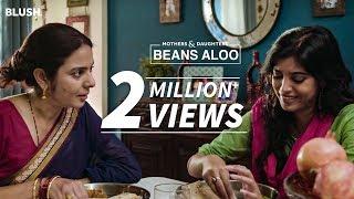 Beans Aloo   Ft. Sonal Jha and Diptii T Pujari   Mothers & Daughters
