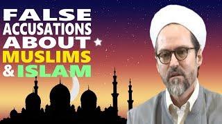 False Accusations About Muslims & ISLAM - Hamza Yusuf
