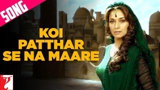 Koi Patthar Se Na Maare Song | Aaja Nachle | Madhuri Dixit | Konkana Sen | Kunal Kapoor