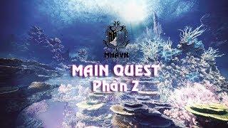 MHAVN - Monster Hunter World  [PART 2] Bí ẩn được giải đáp