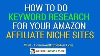 How To Do Keyword Research For Your Amazon Affiliate Niche Sites