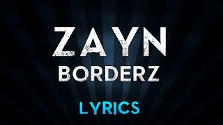 ZAYN - BoRdErZ (Lyrics)
