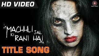Machhli Jal Ki Rani Hai Title Song - Official Video HD | Bhanu Uday & Swara Bhaskar