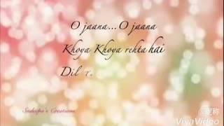 O jaana full lyrics song | whatsapp video status
