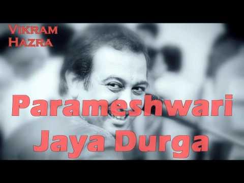 Parameshwari Jaya Durga || Vikram Hazra Art Of Living Bhajans