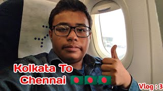 Kolkata To Chennai | Techno Moni | Vlog 3