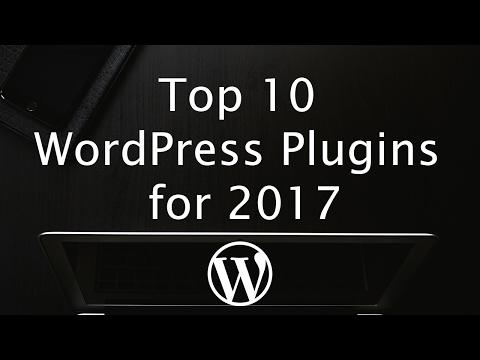 Top 10 WordPress Plugins 2017