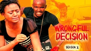 WRONGFUL DECISION 2 2016 Latest Nigerian Nollywood Movie