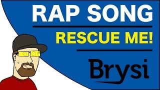 RESCUE ME - RAP SONG BY BRYSI