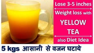 5 kgs आसानी से वजन घटाये YELLOW INFUSE TEA से | Lose 3-5 inches with YELLOW TEA - Dr Shalini