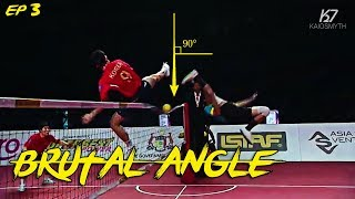 Sepak Takraw ● Brutal Angle of Attack ● Spikes | Ep 3 | HD