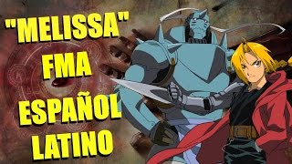 Melissa -(Cover Español Latino)- Fullmetal Alchemist OP 1