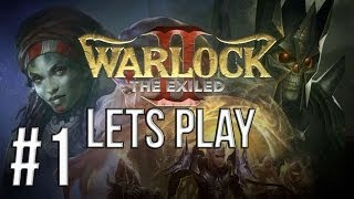LETS PLAY WARLOCK 2: THE EXILED | EPISODE 1
