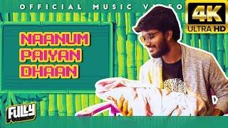 Naanum Paiyan Dhaan - Official Music Video in 4K | Fully