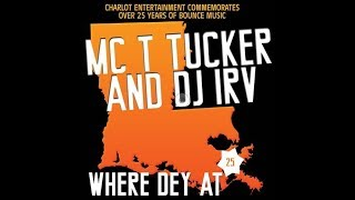 MC T Tucker and DJ Irv - Where Dey At (Radio Version) Charlot Records