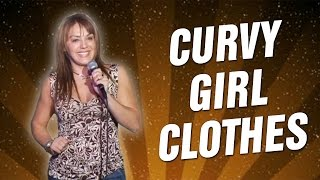 Curvy Girl Clothes (Stand Up Comedy)