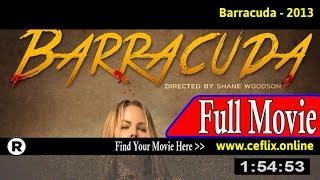 Watch: Barracuda (2013) Full Movie Online