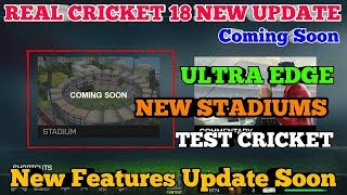 REAL CRICKET 18 NEW UPDATE SOON    TEST CRICKET, NEW STADIUMS,  ULTRA EDGE