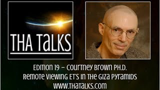 THA Talks - Courtney Brown Ph D - Remote Viewing ET's in the Giza Pyramids