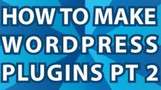 Wordpress Plugin Howto Pt 2