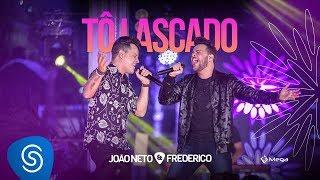 João Neto e Frederico - Tô Lascado  (DVD Em Sintonia)