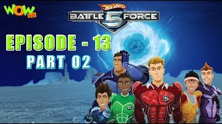 Hot Wheels Battle Force 5 - The Chosen One - Episode 13-P2 - in Hindi