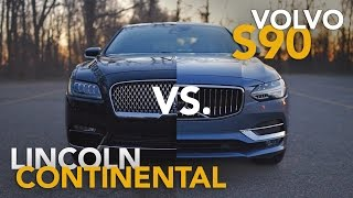 2017 Lincoln Continental vs. 2017 Volvo S90 Comparison Review