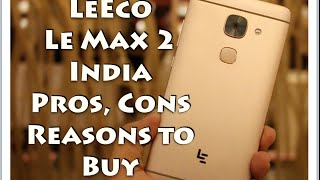 Hindi | LeEco Le Max 2 India Pros, Cons, Should You Consider It, Not a Review
