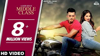 Latest Punjabi Song 2017 - Middle Class(Full Song)-Aamir Khan-Jaani- B Praak- New Punjabi Songs 2017