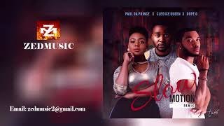 Paul Da Prince ft Cleo Ice Queen & Dope G Slow Motion Remix (OFFICIAL AUDIO) ZEDMUSIC 2017