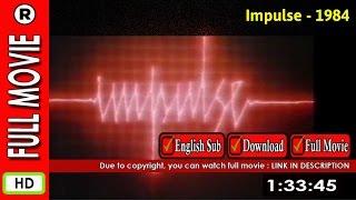 Watch Online : Impulse (1984)
