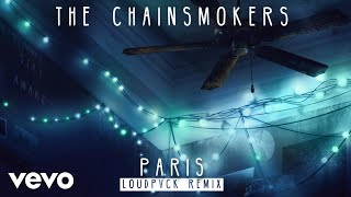 the chainsmokers - paris loudpvck remix audio