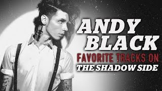 ANDY BLACK | Favorite tracks from 'The Shadow Side'