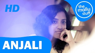 Anjali | Malayalam Short Film | The Mallu Stuff