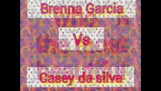 Bff Brenna vs casey