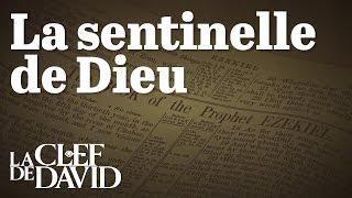 La sentinelle de Dieu (La Clef de David avec Gerald Flurry)