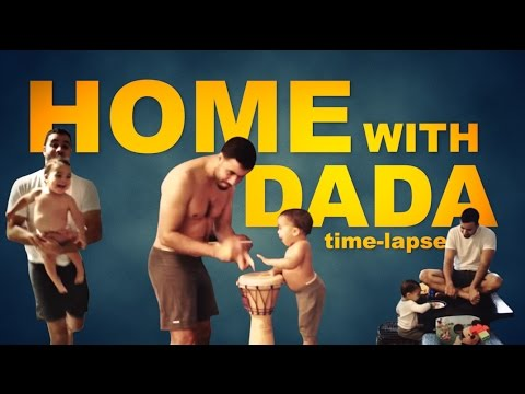 Home with dada Time Lapse