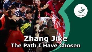 Zhang Jike - The Path I Have Chosen
