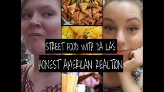 Indian street food with Da Las - Honest American reaction