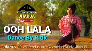 OOH LALA - Dance Cover By Ritik | AD Dance Group Jhabua