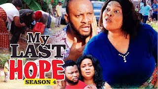 MY LAST HOPE 4 - 2017 LATEST NIGERIAN NOLLYWOOD MOVIES