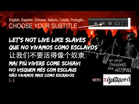 Xxx Mp4 LET S NOT LIVE LIKE SLAVES And Other Languages A Film By Yannis Youlountas 3gp Sex