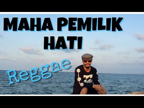 Virgoun With Last Child - Maha Pemilik Hati (Reggae RUKUN RASTA)