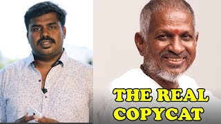ilayaraja is a Real Copycat | Each One Teach One