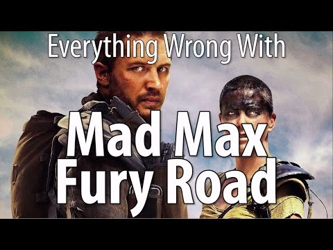 Everything Wrong With Mad Max Fury Road