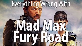 Everything Wrong With Mad Max: Fury Road