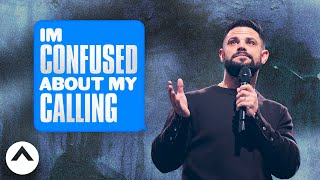 I'm Confused About My Calling | Maybe: God | Pastor Steven Furtick