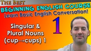 001 - Singular & Plural Nouns (cup→cups) 1 - Beginning English Lesson - Basic English Grammar